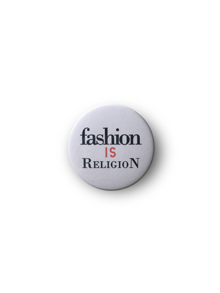 Fashion is Religion pin